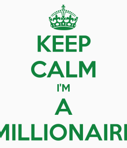 keep-calm-i-m-a-millionaire-3